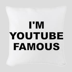 I'm Youtube Famous Woven Throw Pillow