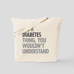 Diabetes Thing Tote Bag