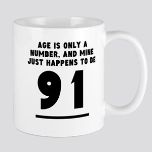 Age Is Only A Number 91st Birthday Mugs