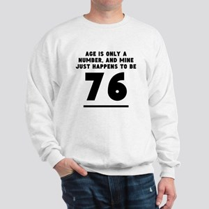 Age Is Only A Number 76th Birthday Sweatshirt