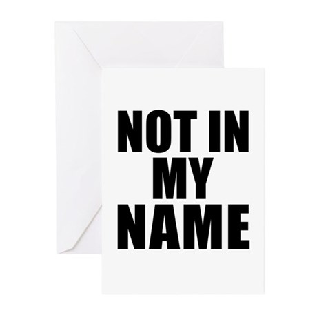 Not in My Name Greeting Cards (Pk of 10)