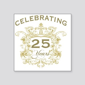 "25th Wedding Anniversary Square Sticker 3"" x 3"""
