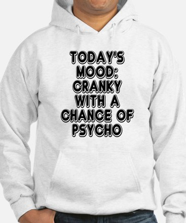 Cranky With A Chance Of Psycho Jumper Hoody