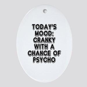 Cranky With A Chance Of Psycho Oval Ornament