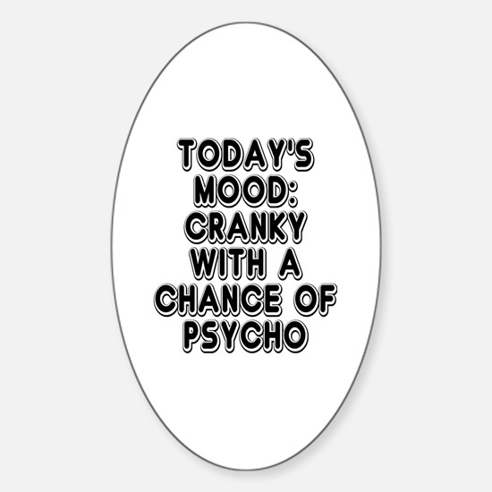 Cranky With A Chance Of Psycho Sticker (Oval)