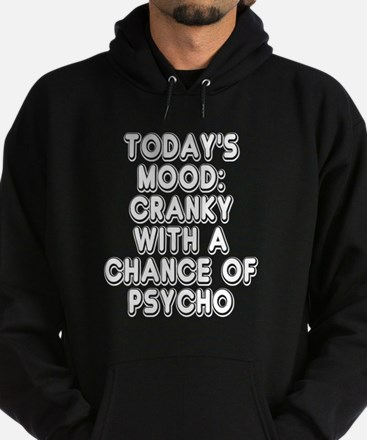 Cranky With A Chance Of Psycho Hoodie (dark)