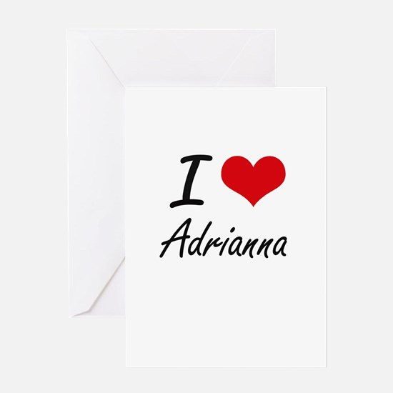 I Love Adrianna artistic design Greeting Cards