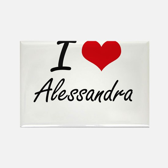 I Love Alessandra artistic design Magnets