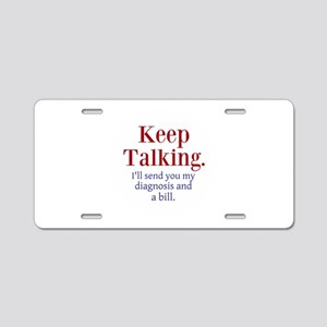 Keep Talking Aluminum License Plate