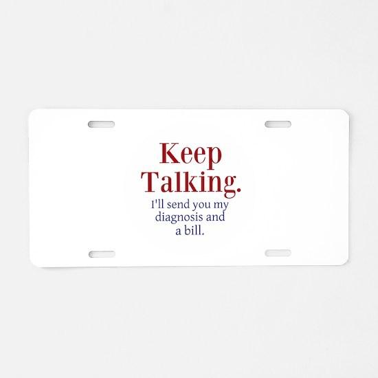 Keep Talking Aluminum License Plate