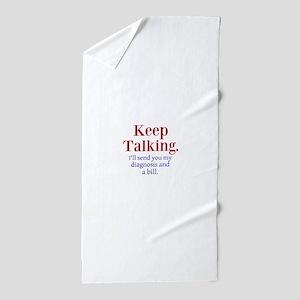 Keep Talking Beach Towel