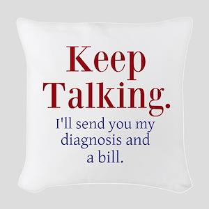 Keep Talking Woven Throw Pillow