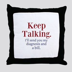 Keep Talking Throw Pillow
