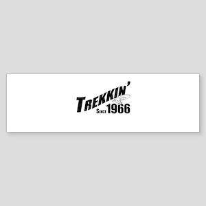 Trekkin' Since 1966 Bumper Sticker