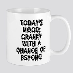 Cranky With A Chance Of Psycho Mugs