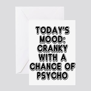 Cranky With A Chance Of Psycho Greeting Cards