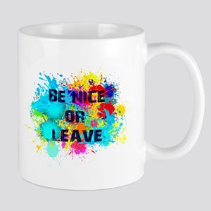 be nice or leave Mugs