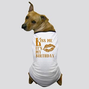 Kiss Me It's My Birthday Gold Dog T-Shirt
