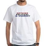 Nothing Political White T-Shirt