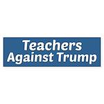Teachers Against Trump Bumper Sticker