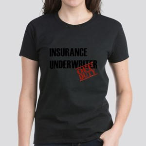 Off Duty Insurance Underwrite T-Shirt