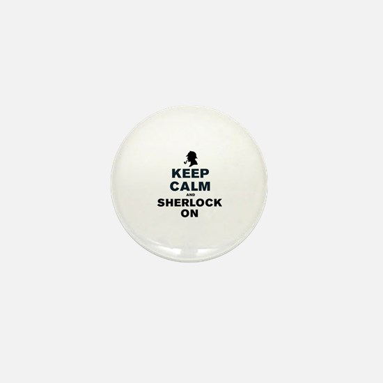 KEEP CALM AND SHERLOCK ON Mini Button