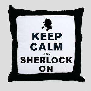 KEEP CALM AND SHERLOCK ON Throw Pillow