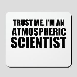 Trust Me, I'm An Atmospheric Scientist Mousepad