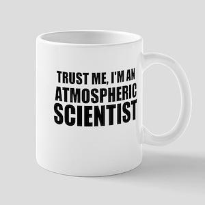 Trust Me, I'm An Atmospheric Scientist Mugs
