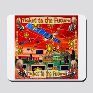 Ticket to the Future Mousepad