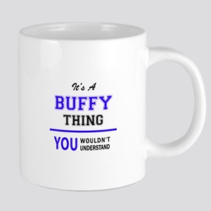 BUFFY thing, you wouldn't understand! Mugs
