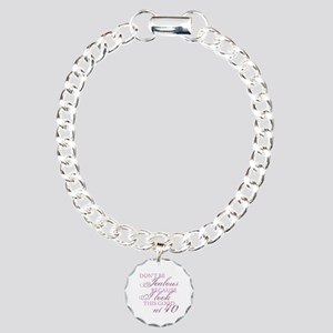 Look Good 40th Birthday  Charm Bracelet, One Charm