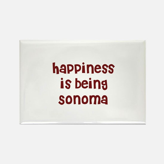happiness is being Sonoma Rectangle Magnet