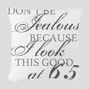 Look Good 65th Birthday  Woven Throw Pillow