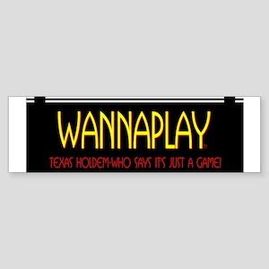Wanna Play? Bumper Sticker