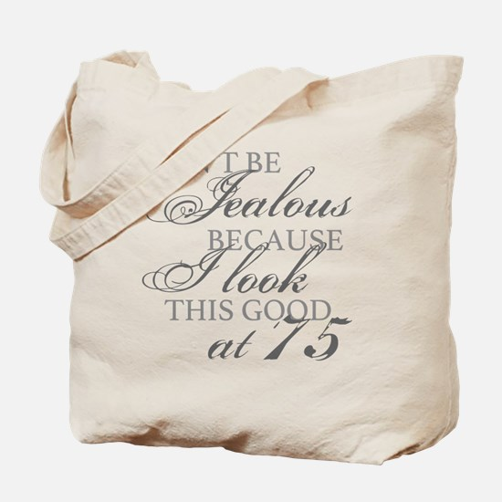 Look Good 75th Birthday  Tote Bag