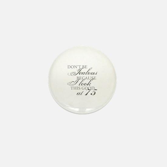 Look Good 75th Birthday  Mini Button