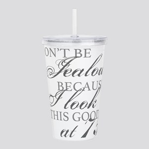 Look Good 75th Birthda Acrylic Double-wall Tumbler