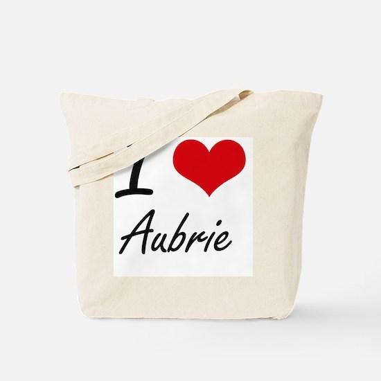 I Love Aubrie artistic design Tote Bag