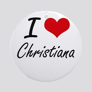I Love Christiana artistic design Round Ornament