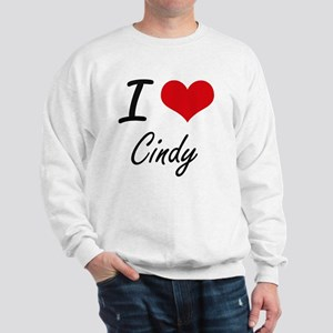 I Love Cindy artistic design Sweatshirt
