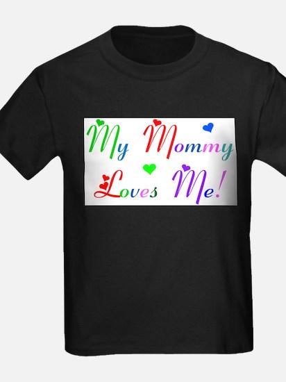 My Mommy Loves Me (des. #2) Kids T-Shirt