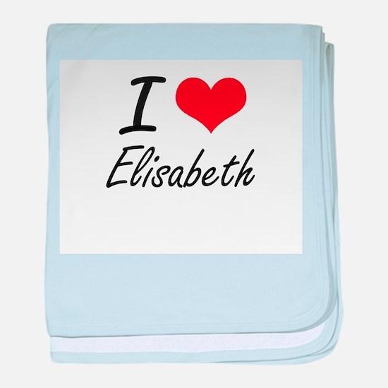 I Love Elisabeth artistic design baby blanket