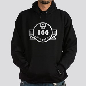 Im 100 Lets Party! Hoodie