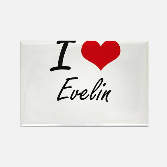 I Love Evelin artistic design Magnets