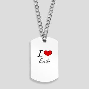 I Love Evelin artistic design Dog Tags