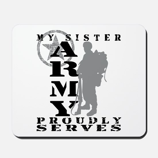 Sister Proudly Serves 2 - ARMY  Mousepad