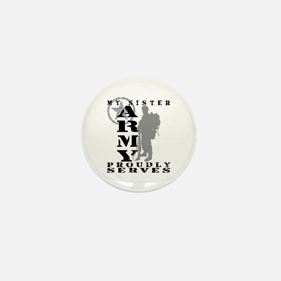 Sister Proudly Serves 2 - ARMY Mini Button