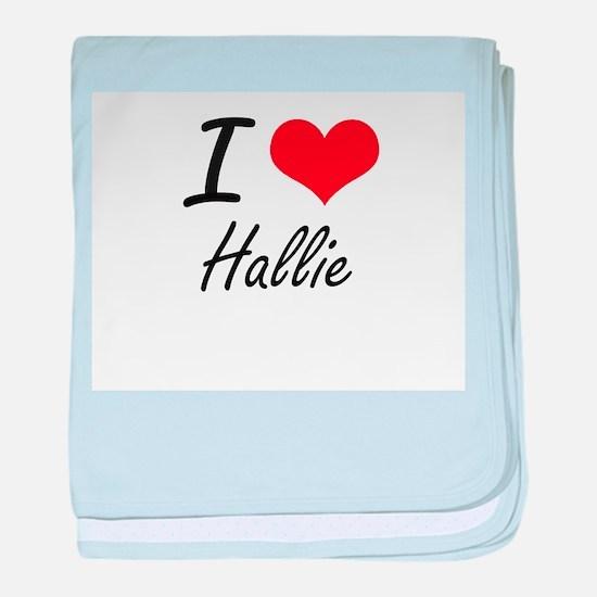 I Love Hallie artistic design baby blanket