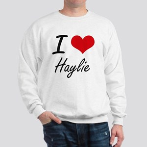 I Love Haylie artistic design Sweatshirt